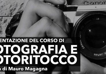 Presentazione Fotografia e Fotoritocco con Mauro Magagna